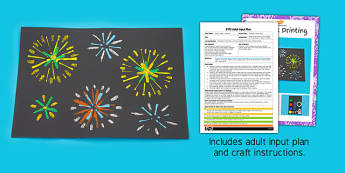 Firework Printing EYFS Adult Input Plan and Craft Pack - firework, printing, input plan, craft, pack
