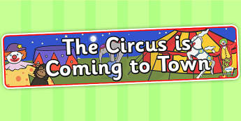 The Circus is Coming to Town Display Banner -the circus is coming to town, IPC display banner, IPC, circus display banner, circus themed