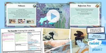 Art: The Seaside: Finishing Fish Lanterns UKS2 Lesson Pack 6