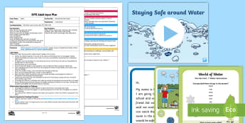 EYFS Staying Safe Near Water Adult Input Plan and Resource Pack - swim, safety, danger, flags, signs, information, rain, rivers, sea, oceans, pond, friend, worry, let