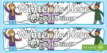 Winter Is Here Display Banner English/Polish - Winter 2016/17, seasons, snow, ice, fun, heading, header, label, sign, Polish-translation
