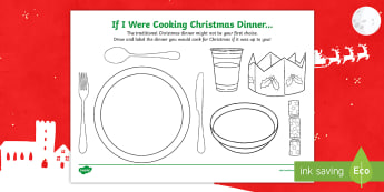 If I Were Cooking Christmas Dinner... Worksheet / Activity Sheet - ks1, christmas, celebrations at christmastime, festivities, traditions, Y1 and Y2, worksheet