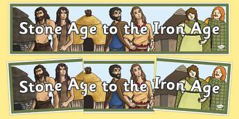 Stone Age to the Iron Age Display Banner - stone age, iron age