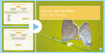Spot the Mistake: Species and Variation PowerPoint - species, variation, adaptation, hybrid, classification, taxonomy, genetic variation, environmental v