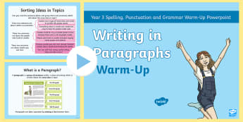 Year 3 Writing in Paragraphs Warm-Up PowerPoint - cohesion, starter, layout, paragraphing, cohesive devices