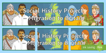 Migration to Britain Display Banner - Timeline, Project, Celts, Romans, Anglo Saxons, Vikings, Normans, Jews, Roma, Huguenots, West Indian