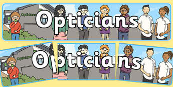 Opticians Role Play Display Banner - Opticians, optician, eyes, eye, eye doctor, role play, display, banner, posters, signs, glasses, specs, contact lenses
