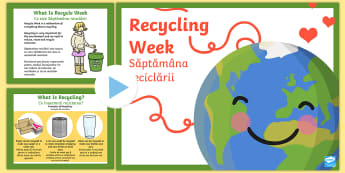 Recycle Week PowerPoint English/Romanian - Recycle Week PowerPoint - recycle week, powerpoint, recycle, pp, ppt, eal