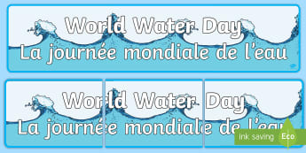 World Water Day Display Banner English/French - World Water Day Display Banner - nature, environment, science, conservation, assembly, display, head