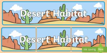 Desert Habitat Display Banner - desert, desert habitat, desert animals, habitats, display banner, desert display banner, desert habi
