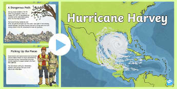 Hurricane Harvey PowerPoint - Hurricane, Harvey, Irma, Flooding, Rain, Storm, Tropical Storm, Texas, Gulf Coast, Oilrig, Louisiana