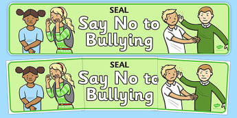 Say No To Bullying (SEAL) Banner - SEAL, say no to bullying, display, poster, sign, banner, SEN, emotion, behaviour management, no bullying, stop, stop bullying, bullying