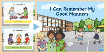 I Can Remember My Good Manners PowerPoint - share, turn taking, quiet voice, good friend, polite