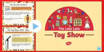 History of the Late Late Toy Show PowerPoint - Toy Show, Christmas, Ireland, Presents, Irish traditions.,Irish