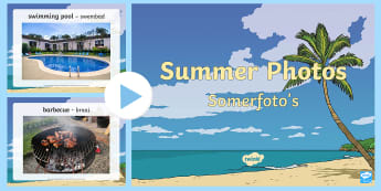 Summer Photos PowerPoint English/Afrikaans - seasons, weather, warm, holiday, literacy, seisoene, weer, EAL