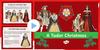 KS2 A Tudor Christmas Information PowerPoint - henry VIII, Elizabeth I, Tudor celebrations, tudor food and drink, feasting, traditions, Christmas p