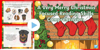 A Very  Merry  Christmas  Focused  Reading  Skills Comprehension PowerPoint - Year 3, Year 4, Year 5, Year 6, comprehension, understanding, reading dogs, SATs style questions, co