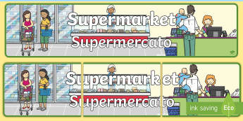 Supermarket Display Banner English/Italian - Supermarket Banner - Supermarket Role Play, supermarket resources, food, labels, till, customer, che