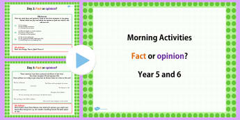 Year 5 and 6 English Morning Activities Fact or Opinion - english