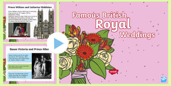 KS1 Famous British Royal Weddings PowerPoint - royal family, harry and Meghan, Prince William and Kate, queen and Prince Phillip, Queen Victoria an