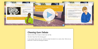 Should Chewing Gum Be Made Illegal? Debate Pack - ks3, discussion, form period, tax, clean, streets
