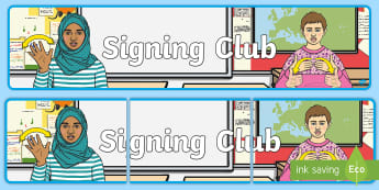 Signing Club Display Banner - sing language club, deaf club, signing, sign club, sign choir, british sign language, baby sign lang