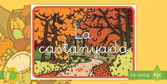 Pancarta: La Castañada (en catalán)  - otoño, fiestas, tradiciones, castañas, castañera,Spanish