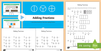 Adding Fractions PowerPoint and Activity Sheets Resource Pack - adding, fractions, math, powerpoint, resource pack, worksheets