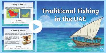 Traditional Fishing in the UAE PowerPoint - UAE history UAE fishing, Arabian Gulf, UAE culture, UAE heritage, dhow