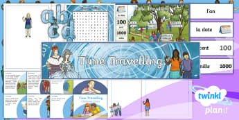 French: Time Travelling Year 5 Additional Resources - french, languages, date, history, birth, death, challenge, famous, dates, fact, display