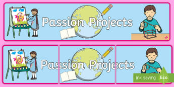 Passion Projects Display Banner - Student Agency, Passion Projects, Student Led Inquiry, Enquiry, Student Projects, Genius Hour, Actio