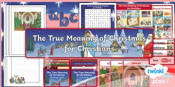 RE: The True Meaning of Christmas for Christians Year 5 Additional Resources