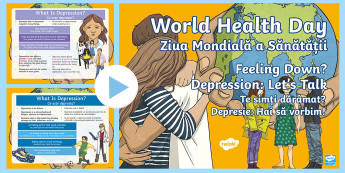 KS2 World Mental Health Day Assembly PowerPoint English/Romanian - World Health Day April 7th, depression, mental health, events, WHO,  depressed, feelings, EAL,Romani