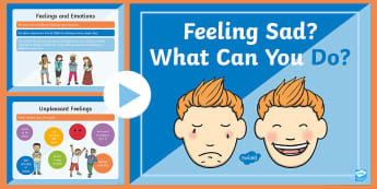 Feeling Sad? What Can You Do? PowerPoint - Bad, Emotions, Negative, Dealing, Support, Anxiety, Down, Upset,Brain ,Scottish