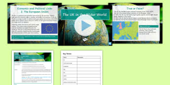 The Changing Economic World Lesson 7: The UK in the Wider World - GCSE, Geography, trade links, cultural links, transport links, electronic communication links, EU, C