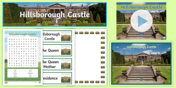 Hillsborough Castle Resource Pack - ulster, down, history, NI, ireland
