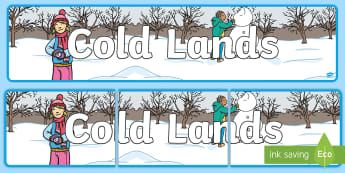 Cold Lands Display Banner - KS1, key Stage One, Winter, Arctic, Themed, Ice, Snow, Water