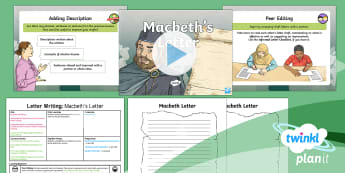 Significant Author: Macbeth: Letter Writing 4 Y6 Lesson Pack - English planning, elizabethan, play, Shakespeare, informal letter, lady macbeth