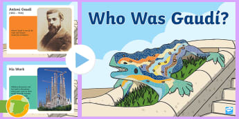 Who Was Gaudí?  PowerPoint - Gaudí, art, architecture, famous artists,Spanish