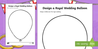 KS2 Design a Royal Wedding Balloon Activity Sheet - prince harry and meghan markle, harry and meghan, marriage, wed, royals, prince and princess, worksh