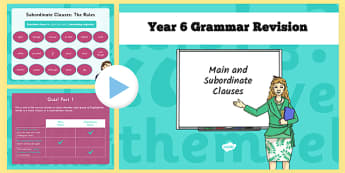 Year 6 Grammar Revision Guide and Quick Quiz Main and Subordinate Clauses - y6, year 6, KS2, relative clauses, sentence, main clauses, subordinate clauses, subordinating conjunctions, revision, SAT tests, quiz, booster