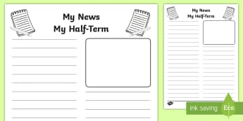 My Half Term News Writing Template - Literacy, Newspaper, Holidays, Project, Homework, Key stage one