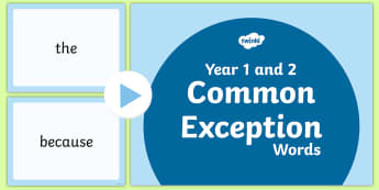 Year 1 and 2 Common Exception Words PowerPoint - year 2, common exception words, common exception, powerpoint, pp, ppt, spelling, year 1, reading