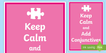 Keep Calm and Add Conjunctions Display Poster - Keep Calm and Add Conjunctions Display Poster - poster, display, calm, connjunctions, conjunction, d