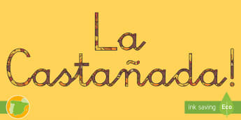 Letras de mural: La Castañada - otoño, fiestas, tradiciones, castañas, castañada,Spanish