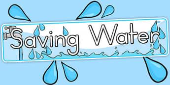 Saving Water Display Banner - posters, displays, banners, water