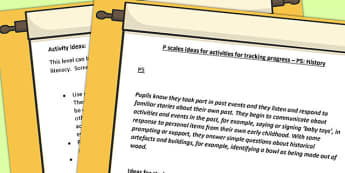 P Scales Ideas for Activities for Tracking Progress P5 History