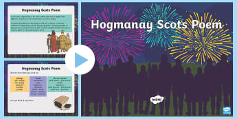 CfE Second Level Hogmanay Scots Poem PowerPoint - New Year, Scotland, Scottish, Scots, traditions, events