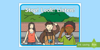 Stop Look and Listen Road Safety Display Poster - Pay Attention, Pedestrian, Awareness, November, Break, Staying Safe, Keeping Safe, Key Stage One, Sp