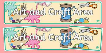 Art and Craft Area Banner - art, craft, design, classroom area
